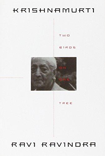 Krishnamurti: Two Birds on One Tree por Ravi Ravindra