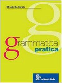 Grammatica pratica. Per le Scuole superioriB Con CD-ROM