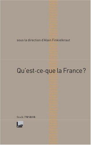 Qu'est-ce que la France ? par Alain Finkielkraut
