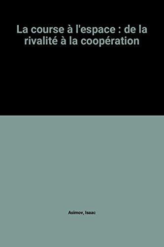 La course à l'espace : de la rivalité à la coopération
