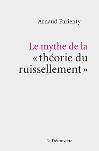 Le mythe de la théorie du ruissellement - Arnaud Parienty
