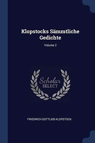 Klopstocks Sämmtliche Gedichte; Volume 2
