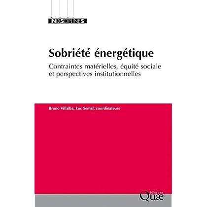 Sobriété énergétique: Contraintes matérielles, équité sociale et perspectives institutionnelles (Indisciplines)