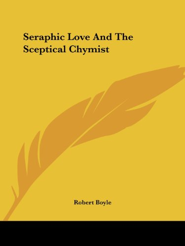 Seraphic Love And The Sceptical Chymist