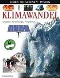 Klimawandel: Ursachen, Auswirkungen, Perspektiven -