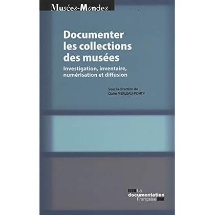 Documenter les collections de musées - Investigation, inventaire, numérisation et diffusion