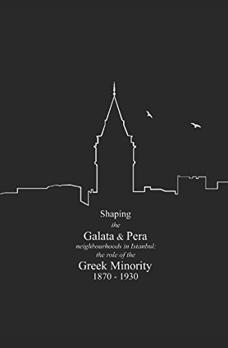 shaping-the-galata-and-pera-neighborhoods-in-istanbul-the-role-of-the-greek-minority-1870-1930