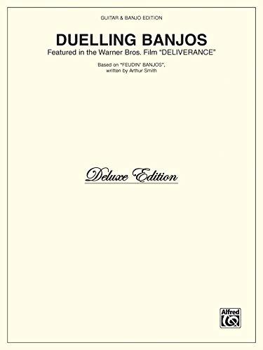 "Duelling Banjos (from Deliverance): Featured in the Warner Bros. Film \""Deliverance\"" (Guitar & Banjo Editions)"