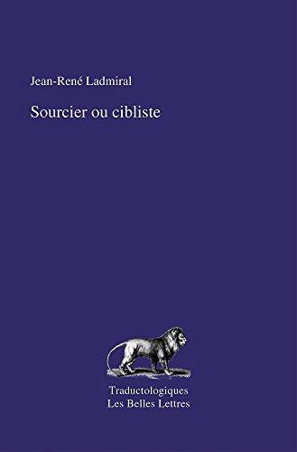 Sourcier ou cibliste (Traductologiques) (French Edition) by Jean-Ren?? Ladmiral (2014-03-14)