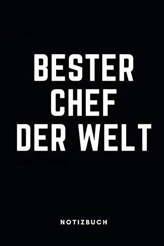 BESTER CHEF DER WELT NOTIZBUCH: NOTIZHEFT, PLANER ODER TAGEBUCH FÜR DEN CHEF, 6x9 110 linierte Seiten