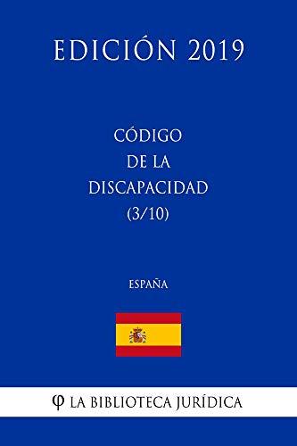 Código de la Discapacidad (3/10) (España) (Edición 2019) por La Biblioteca Jurídica