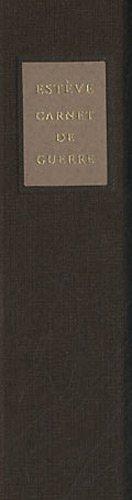 Le carnet de guerre d'Estève par François Chapon