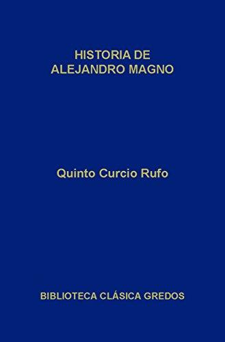 Historia de Alejandro Magno (Biblioteca Clásica Gredos)