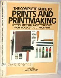 The Complete Guide to Prints and Printmaking: Techniques and Materials 80765