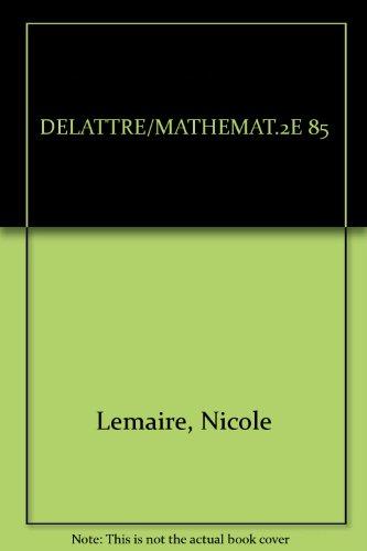 DELATTRE/MATHEMAT.2E 85 par Nicole Lemaire, Thu, Michel Delattre