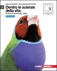 Dentro le scienze della vita. Evoluzione, biodiversità, cellula. Ediz. blu. Per le Scuole superiori. Con espansione online