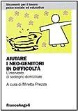 Scarica Libro Aiutare i neo genitori in difficolta L intervento di sostegno domiciliare (PDF,EPUB,MOBI) Online Italiano Gratis