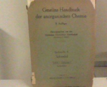 Gmelins Handbuch der anorganischen Chemie. System-Nr. 9: Schwefel, Teil A - Lieferung 1. Geschichtliches