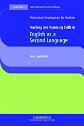 Teaching and Assessing Skills in English as a Second Language (Cambridge International Examinations) by Peter Lucantoni (2010-03-17)
