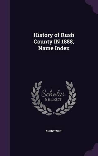 History of Rush County IN 1888, Name Index