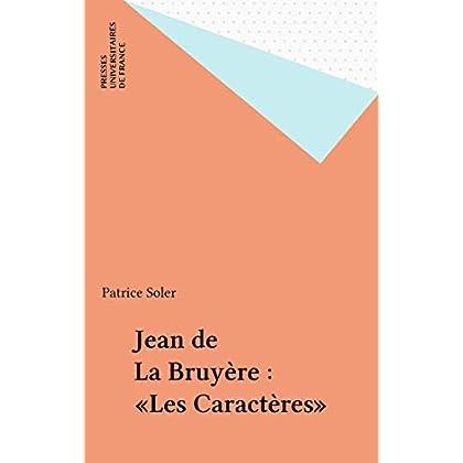 Jean de La Bruyère : «Les Caractères» (Etudes littéraires t. 46)