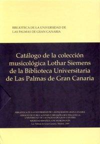 Catálogo de la colección musicológica Lothar Siemens de la biblioteca Universitaria de Las Palmas de Gran Canaria: 2