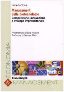 Management delle biotecnologie. Competizione, innovazione e sviluppo imprenditoriale