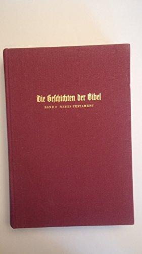 Die Geschichten der Bibel: Band 2: Neues Testament