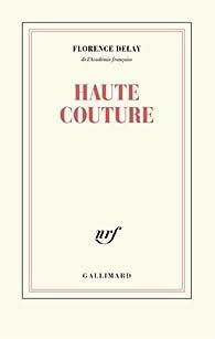 Haute couture par Florence Delay