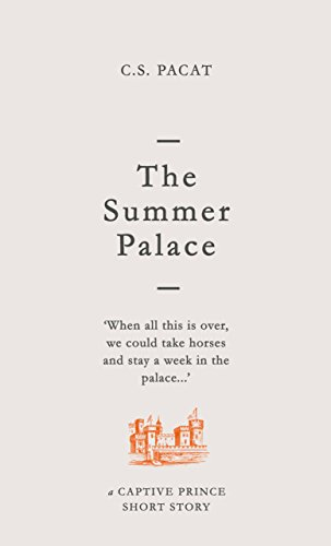 The Summer Palace: A Captive Prince Short Story (Captive Prince Short Stories Book 2) (English Edition) Prince Shorts