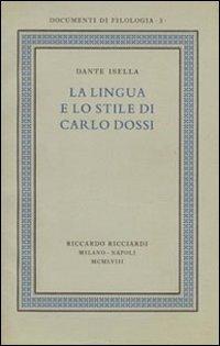 La lingua e lo stile di Carlo Dossi del volume Ricciardi, Documenti di filologia, 3, 1958. Ediz. in facsimile