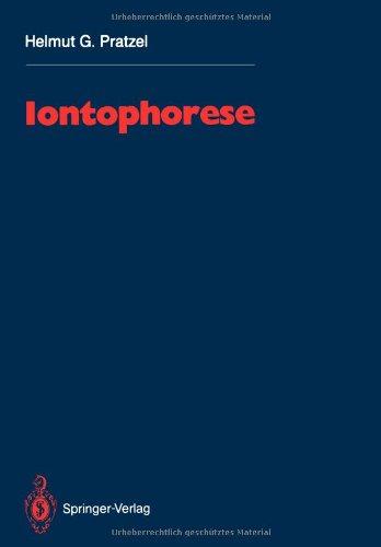 Iontophorese: Eine Monographie und Literaturübersicht mit Praktischen Hinweisen für Ärzte und medizinische Assistenzberufe (German Edition)