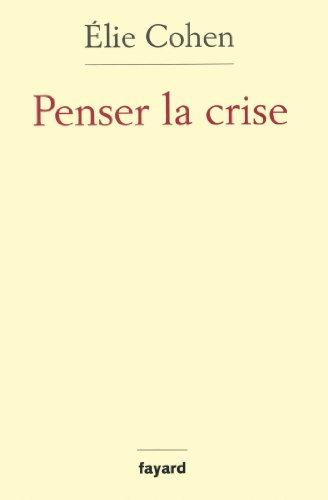 Penser la crise: Défaillances de la théorie, du marché, de la régulation