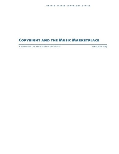 Copyright and the Music Marketplace: A Report of the Register of Copyrights