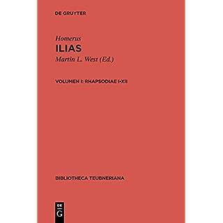 Homeri Ilias: Rhapsodiae I-XII (Bibliotheca scriptorum Graecorum et Romanorum Teubneriana)