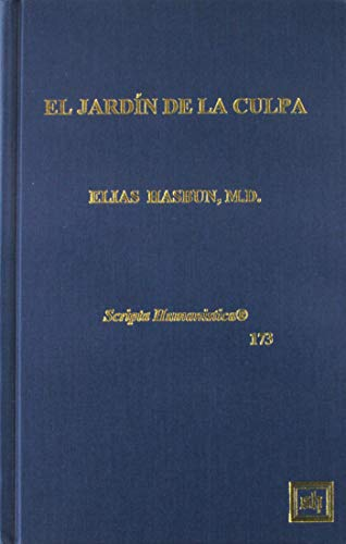 El Jardin De La Culpa (Scripta Humanistica) por Elias, M.D. Hasbun