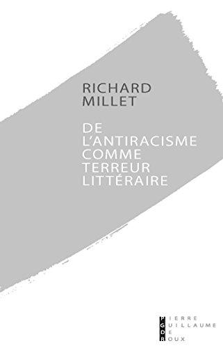 De l'antiracisme comme terreur littraire