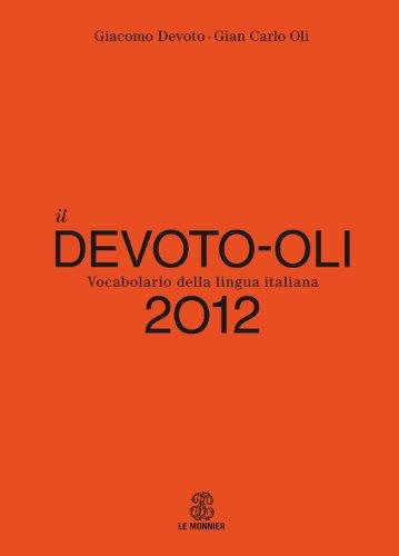 Il Devoto-Oli. Vocabolario della lingua italiana 2012