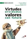 Virtudes olvidadas. Valores con futuro (Religión y educación)