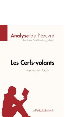 Les Cerfs-volants de Romain Gary (Analyse de l'oeuvre): Comprendre la littérature avec lePetitLittéraire.fr par Perrine Beaufils