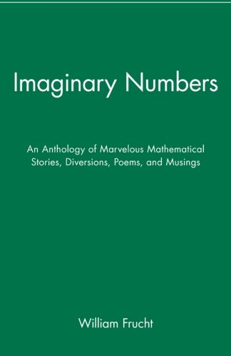 imaginary-numbers-an-anthology-of-marvelous-mathematical-stories-diversions-poems-and-musings-an-ant