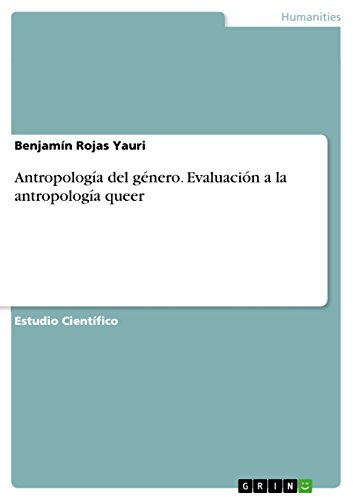 Antropología del género. Evaluación a la antropología queer por Benjamín Rojas Yauri