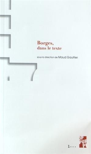 Borges, dans le texte par Maud Gaultier