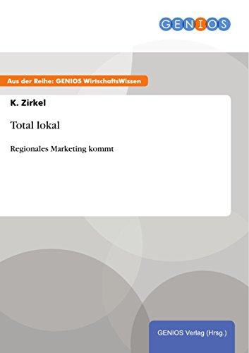 Total lokal: Regionales Marketing kommt (German Edition