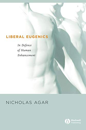 Liberal Eugenics: In Defence of Human Enhancement (Wiley Desktop Editions)