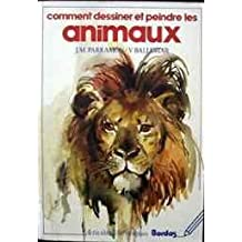 Comment dessiner et peindre les animaux : L'histoire, l'anatomie, les principes de base, la technique du croquis rapide, le matériel et la pratique du dessin et de la peinture des animaux