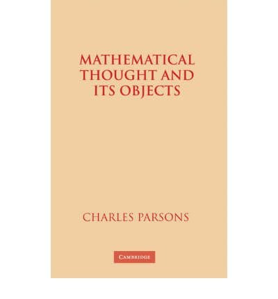 [( Mathematical Thought and Its Objects )] [by: Charles Parsons] [Jan-2008]