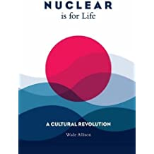 Nuclear is for Life: A Cultural Revolution