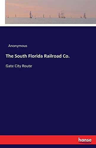 The South Florida Railroad Co.: Gate City Route