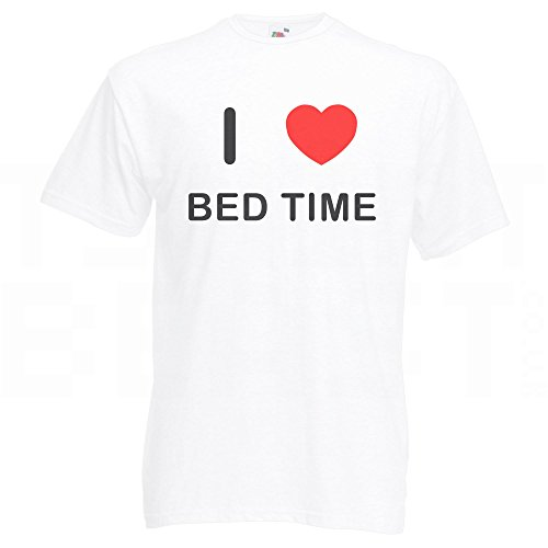 I love Bed Time - T Shirt Weiß